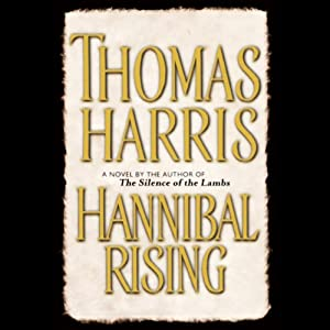 Hannibal Rising | [Thomas Harris]