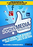Profitable Social Media Marketing: Growing your business using Facebook, Twitter, Google+, LinkedIn and more (Online Marketing Guides from Exposure Ninja Book 2)