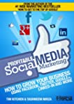 Profitable Social Media Marketing: Gr...