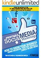 Profitable Social Media Marketing: Growing your business using Facebook, Twitter, Google+, LinkedIn and more (Online Marketing Guides from Exposure Ninja Book 2) (English Edition)