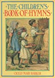 Children's Book of Hymns (0216919576) by Barker, Cicely Mary