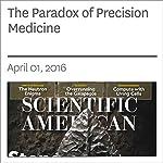 The Paradox of Precision Medicine   Jeneen Interlandi