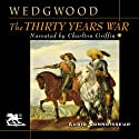 The Thirty Years War (       UNABRIDGED) by C. V. Wedgwood Narrated by Charlton Griffin