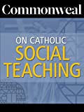 img - for Commonweal on Catholic Social Teaching book / textbook / text book