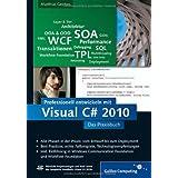 """Professionell entwickeln mit Visual C# 2010: Das Praxisbuch. Alle Phasen vom Entwurf bis zum Deployment (Galileo Computing)von """"Matthias Geirhos"""""""