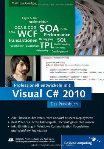 Professionell entwickeln mit Visual C# 2010: Das Praxisbuch
