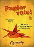 echange, troc J. Botermans-A. Plays - Papier Vole ! 2 - une Pleiade de Modeles Attractifs Prets a Decoller