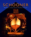 Schooner: Building a Wooden Boat on Marthas Vineyard