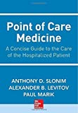 img - for Point of Care Medicine 1st Edition by Slonim, Anthony, Levitov, Alexander (2013) Spiral-bound book / textbook / text book