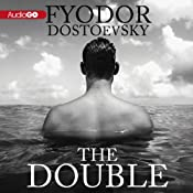 The Double | [Fyodor Dostoyevsky]