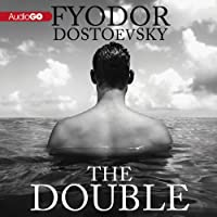 The Double (       UNABRIDGED) by Fyodor Dostoyevsky Narrated by Nick Sullivan