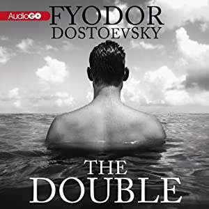 The Double | [Fyodor Dostoyevsky]