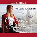 Once Upon a Summertime: A New York City Romance (       UNABRIDGED) by Melody Carlson Narrated by Jennifer Grace