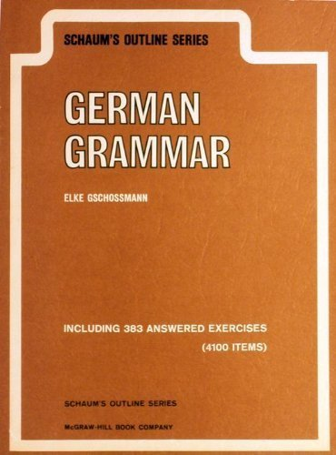 Schaum's outline of German grammar (Schaum's outline series)
