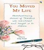 img - for You Moved My Life : For Parents & Students book / textbook / text book