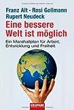 Eine bessere Welt ist möglich: Ein Marshallplan für Arbeit, Entwicklung und Freiheit