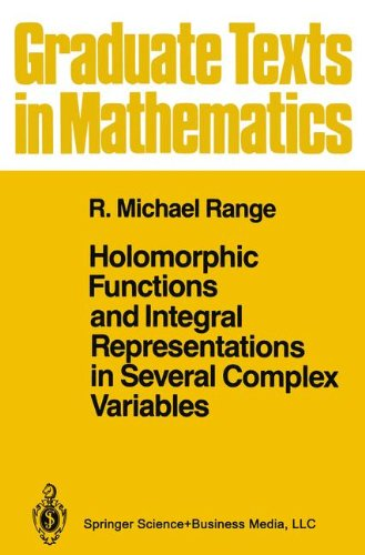 Holomorphic Functions and Integral Representations in Several Complex Variables (Graduate Texts in Mathematics, Vol. 108