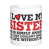 Easyhome Brand Sister Birthday Gift (I Love My sister) 11oz Coffee Mug for lovely Sister (White) 350 ml