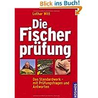 Die Fischerprüfung: Alle Prüfungsfragen mit Antworten Extra: Fliegenfischerprüfung: Das Standardwerk - Mit Prüfungsfragen...