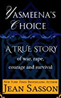 Yasmeena's Choice: A True Story of War, Rape, Courage and Survival (English Edition)