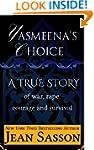 Yasmeena's Choice: A True Story of Wa...