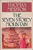 The seven storey mountain (A Harvest/HBJ book)