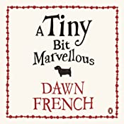 A Tiny Bit Marvellous | [Dawn French]