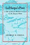 img - for La Harpe's Post: Tales of French-Wichita Contact on the Eastern Plains book / textbook / text book