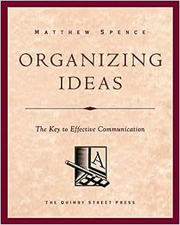 Organizing Ideas: The Key To Effective Communication