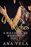Greenes Riches (A Billionaire Romance - Vol. 1)