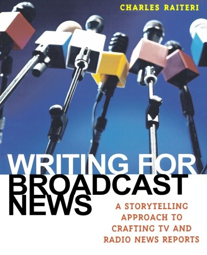 Writing for Broadcast News: A Storytelling Approach to...