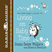 Living on Baby Time: New Moms' Guides | Susan Besze Wallace, Monica Reed