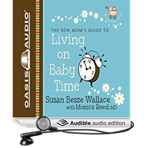 Living on Baby Time: New Moms' Guides (Unabridged)