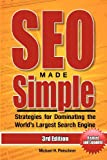 SEO Made Simple (Third Edition): Strategies for Dominating the World&#039;s Largest Search Engine