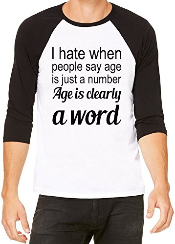 I Hate When People Say Age Is Just A Number Slogan Baseball Jersey Unisex X-Large