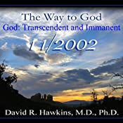 The Way to God: God: Transcendent and Immanent | [David R. Hawkins]