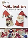 Noël en feutrine : Plus de 50 idées de décoration