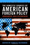img - for The Domestic Sources of American Foreign Policy: Insights and Evidence book / textbook / text book