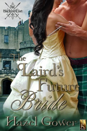 Hazel Gower - The Laird's Future Bride (The MacLeod Clan Book One)