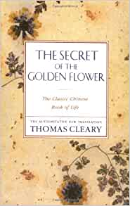 The secret of the golden flower the classic chinese book of life