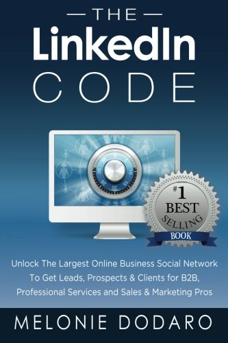 The-LinkedIn-Code-Unlock-the-largest-online-business-social-network-to-get-leads-prospects-clients-for-B2B-professional-services-and-sales-marketing-pros