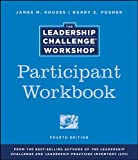 Leadership Challenge Workshop, Participant Package, Revised Edition: Revised to Include the Fourth Edition of The Leadership Challenge book (0470246510) by Kouzes, James M.