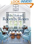 Mrs. Howard, Room by Room: The Essent...