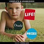 Life! Death! Prizes! | [Stephen May]