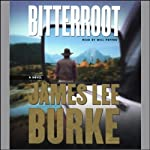 Bitterroot (       ABRIDGED) by James Lee Burke Narrated by Will Patton