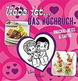 Liebe ist...Das Kochbuch mit Küchenmagnet in Herzform: Knackig, heiss & saftig