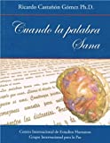img - for Cuando La Palabra Sana book / textbook / text book