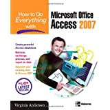 How to Do Everything with Microsoft Office Access 2007by Virginia Andersen
