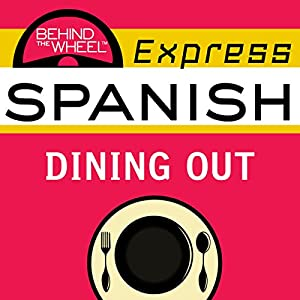 Behind the Wheel Express Spanish: Dining Out Audiobook