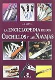 img - for La Enciclopedia De Los Cuchillos Y Las Navajas/ Encyclopedia of Knives (Spanish Edition) book / textbook / text book